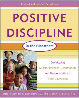 Positive discipline in the classroom-9780761524212-3-Nelsen, Jane Taylor & Lott, Lynn & Glenn, H. Stephen-Penguin Random House, Inc