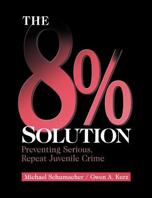 The 8% solution-9780761917915--Schumacher, Michael Allen & Kurz, Gwen A.-Sage Publications, Incorporated